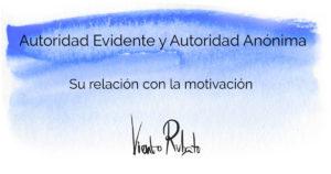 Autoridad Evidente y Autoridad Anónima. Su relación con la Motivación